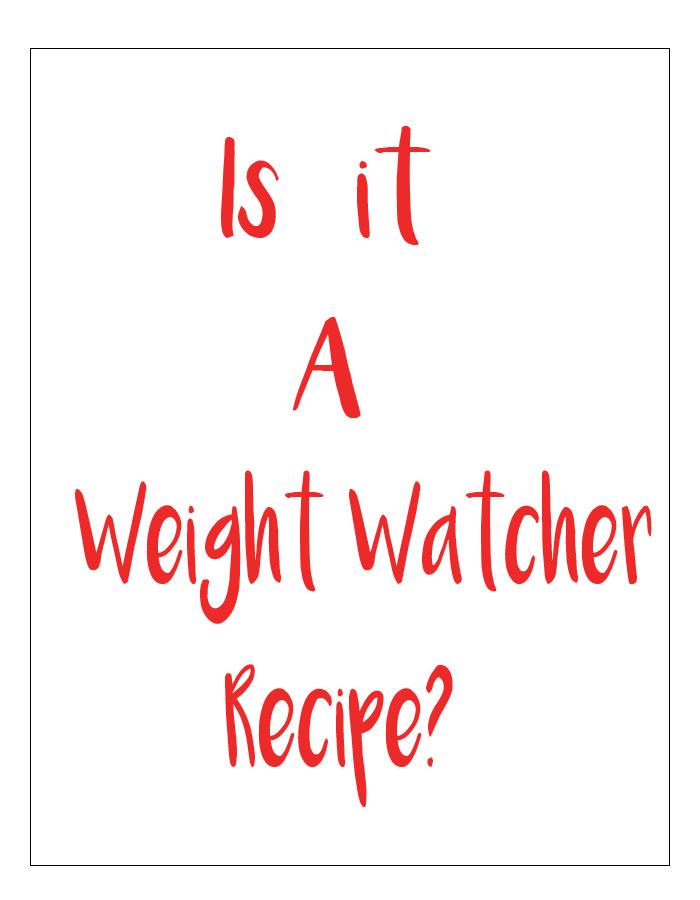 Is it a Weight Watcher Recipe?